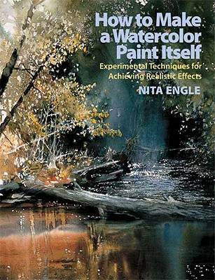 How to Make a Watercolor Paint Itself By Engle, Nita