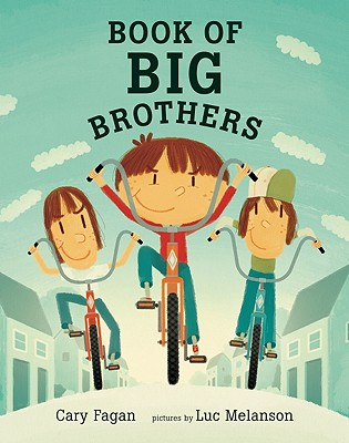 Book of Big Brothers By Fagan, Cary/ Melanson, Luc (ILT)